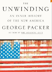 The Unwinding - An Inner History of the New America
