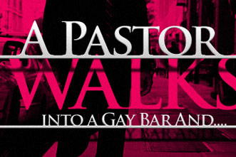 A pastor walks into a gay bar and ...